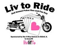 Liv To Ride Poker Run And Fun Day - 2nd Annual