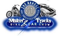 Makin Tracks Bike and Car Show - 2nd Annual
